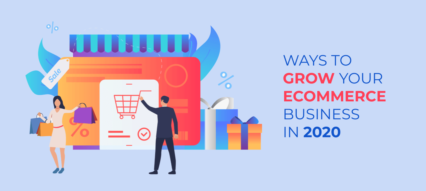 How to grow your e-commerce business in 2020: Which strategies actually work?